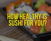 How Healthy is Sushi for you?
