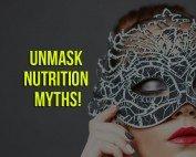 Unmask Nutrition Myths!